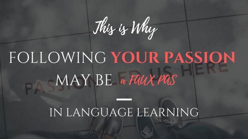 Passion for a language alone will do more harm than good