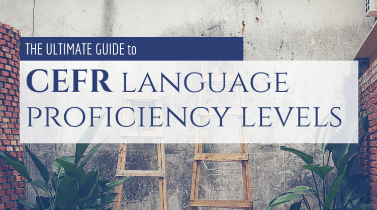 The Ultimate Guide to CEFR Language Levels: from A1 to C2 | LINGUAPATH