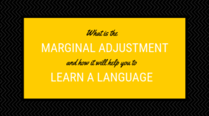How marginal adjustments can change the life of language learners