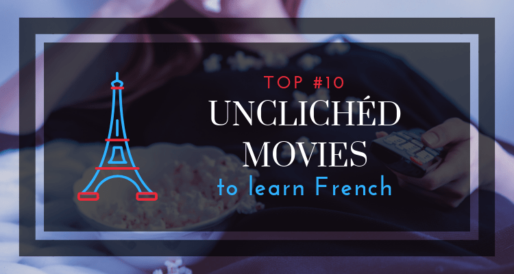Explore the top-10 moveis to learn French