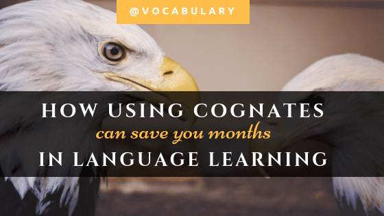 Learn vocabulary faster using cognates in language learning