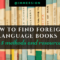Where and How To Find Foreign Language Books: 5 Methods