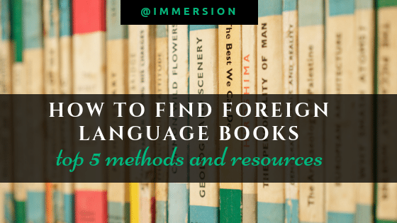 Explore all resources available to find foreign language books