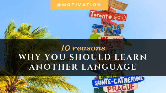 Here are ten reasons why you should learn another language. Both cognitive and financial