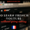 Down The Rabbit Hole: How to learn French with Youtube