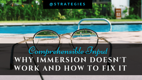 Comprehensible Input: A better solution than immersion