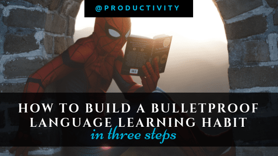 Guide to building a language learning habit in three simple steps