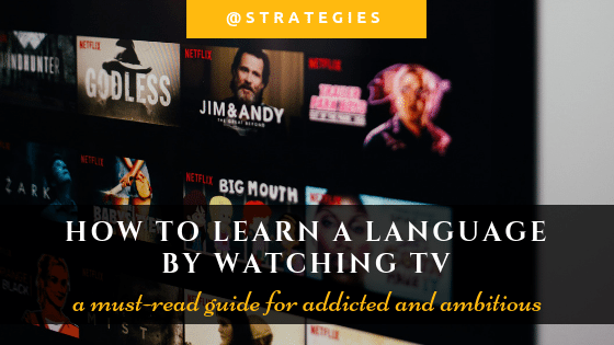 Read on to discover how to learn a language by reading tv