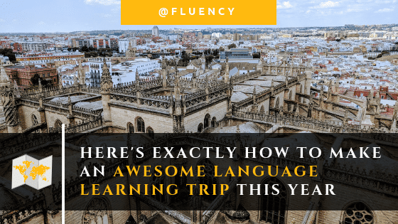 Chill and learn another language: how to make an awesome language learning trip