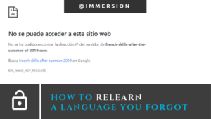 How to relearn a language you once knew but now forgot